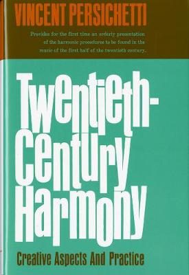 Twentieth-Century Harmony: Creative Aspects and Practice (Hardback)