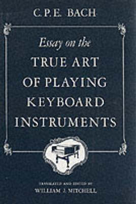 Essay on the True Art of Playing Keyboard Instruments (Paperback)
