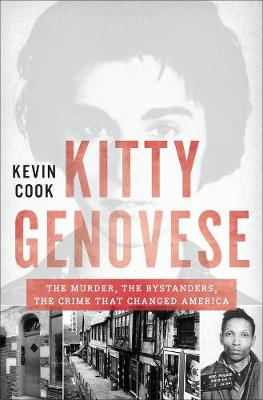 Kitty Genovese: The Murder, the Bystanders, the Crime that Changed America (Hardback)