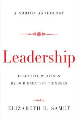 Leadership: Essential Writings by Our Greatest Thinkers (Hardback)