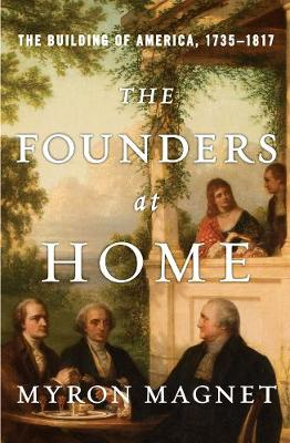 The Founders at Home: The Building of America, 1735-1817 (Hardback)
