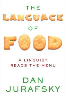 The Language of Food: A Linguist Reads the Menu (Hardback)
