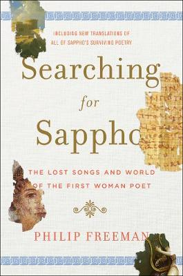 Searching for Sappho: The Lost Songs and World of the First Woman Poet (Hardback)
