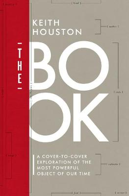 The Book: A Cover-to-Cover Exploration of the Most Powerful Object of Our  Time (Hardback)