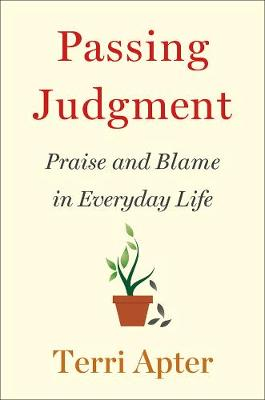Passing Judgment: Praise and Blame in Everyday Life (Hardback)