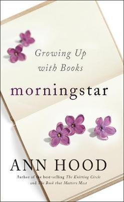 Morningstar: Growing Up with Books (Hardback)