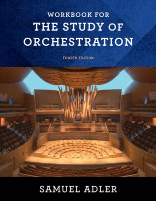 Workbook: for The Study of Orchestration, Fourth Edition (Paperback)