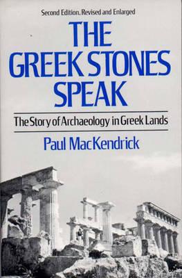The Greek Stones Speak: The Story of Archaeology in Greek Lands (Paperback)