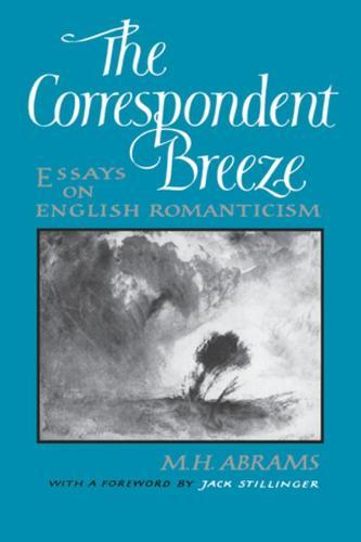 The Correspondent Breeze: Essays on English Romanticism (Paperback)