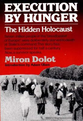Execution by Hunger: The Hidden Holocaust (Paperback)
