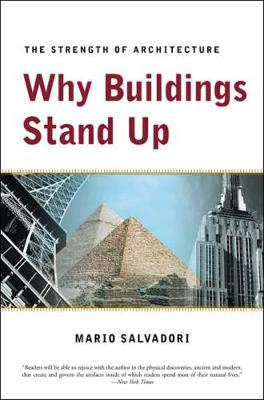 Why Buildings Stand Up: The Strength of Architecture (Paperback)