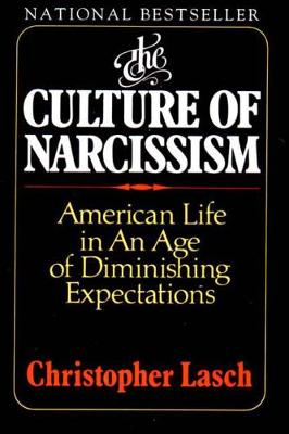 The Culture of Narcissism: American Life in an Age of Diminishing Expectations (Paperback)