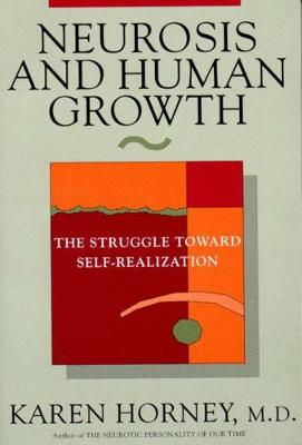 Neurosis and Human Growth: The Struggle Towards Self-Realization (Paperback)