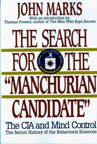 "The Search for the ""Manchurian Candidate"": The CIA and Mind Control: The Secret History of the Behavioral Sciences (Paperback)"