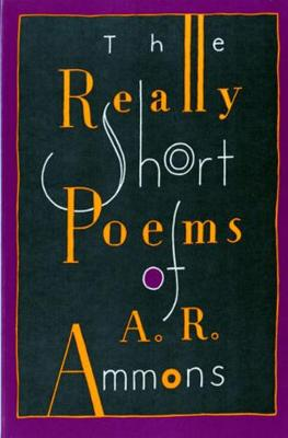 The Really Short Poems of A. R. Ammons (Paperback)