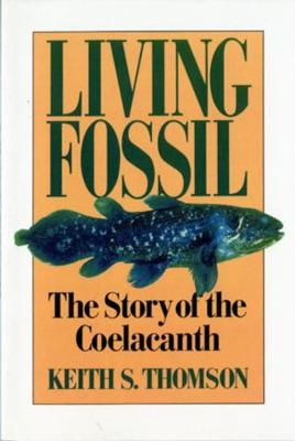 Living Fossil: The Story of the Coelacanth (Paperback)
