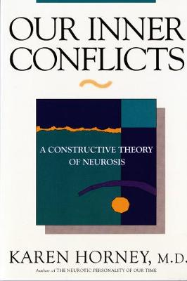 Our Inner Conflicts: A Constructive Theory of Neurosis (Paperback)