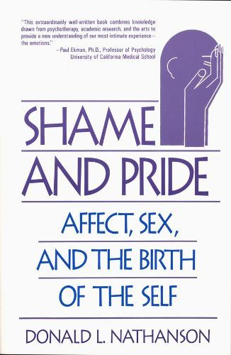 Shame and Pride: Affect, Sex, and the Birth of the Self (Paperback)