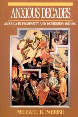 Anxious Decades: America in Prosperity and Depression, 1920-1941 (Paperback)