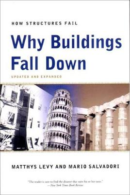 Why Buildings Fall Down: Why Structures Fail (Paperback)