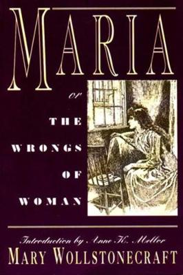Maria: or, The Wrongs of Woman (Paperback)