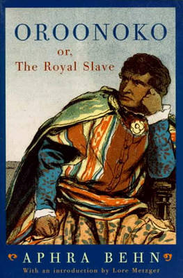 Oroonoko: or, The Royal Slave (Paperback)