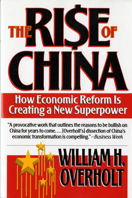 The Rise of China: How Economic Reform Is Creating a New Superpower (Paperback)