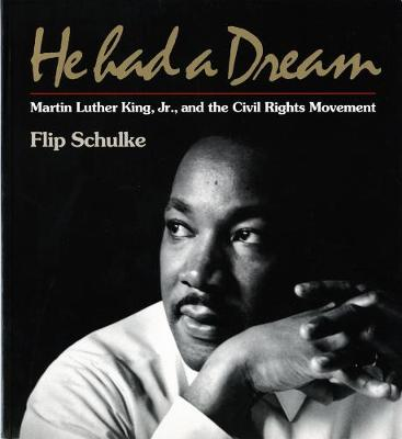 He Had a Dream: Martin Luther King, Jr. and the Civil Rights Movement (Paperback)