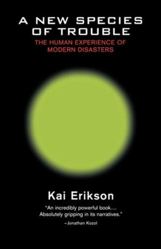 A New Species of Trouble: The Human Experience of Modern Disasters (Paperback)