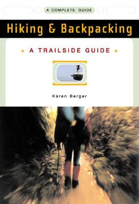A Trailside Guide: Hiking & Backpacking - Trailside Guides (Paperback)