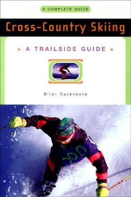 A Trailside Guide: Cross-Country Skiing - Trailside Guides (Paperback)