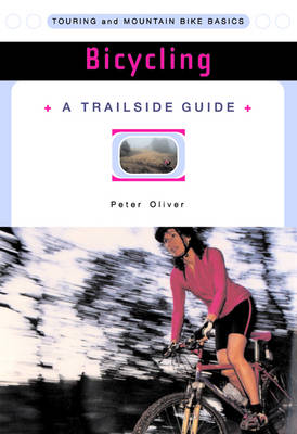 A Trailside Guide: Bicycling - Trailside Guides (Paperback)