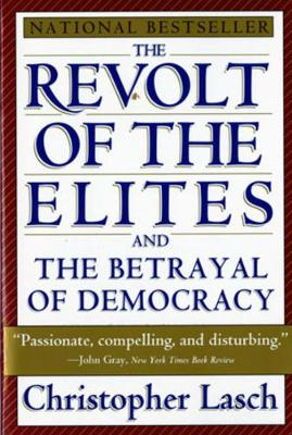 The Revolt of the Elites and the Betrayal of Democracy (Paperback)