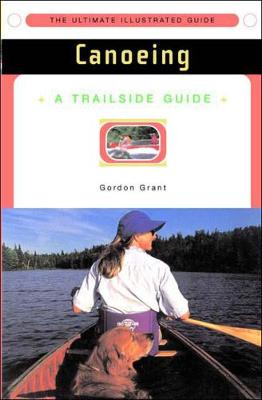 A Trailside Guide: Canoeing - Trailside Guides (Paperback)