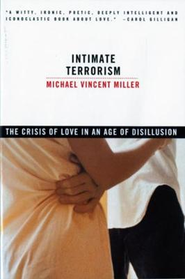 Intimate Terrorism: The Crisis of Love in an Age of Disillusion (Paperback)