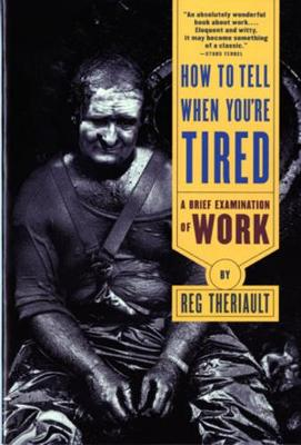 How to Tell When You're Tired: A Brief Examination of Work (Paperback)