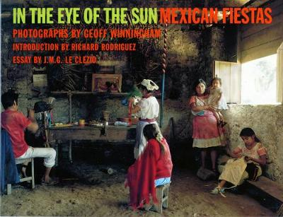 In the Eye of the Sun: Mexican Fiestas (Paperback)