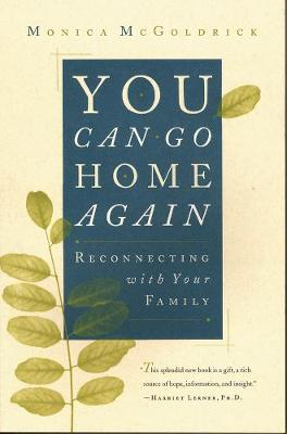 You Can Go Home Again: Reconnecting with Your Family (Paperback)