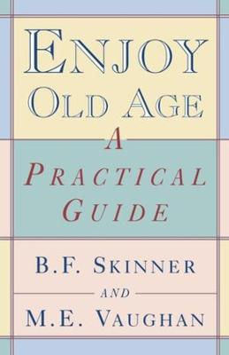 Enjoy Old Age: A Practical Guide (Paperback)