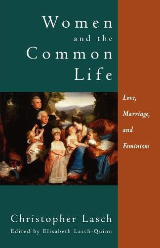 Women and the Common Life: Love, Marriage, and Feminism (Paperback)