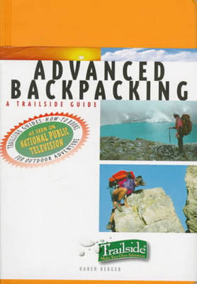 A Trailside Guide: Advanced Backpacking - Trailside Guides (Paperback)