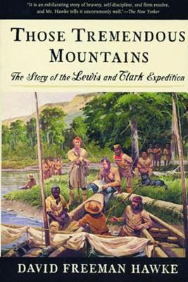 Those Tremendous Mountains: The Story of the Lewis and Clark Expedition (Paperback)