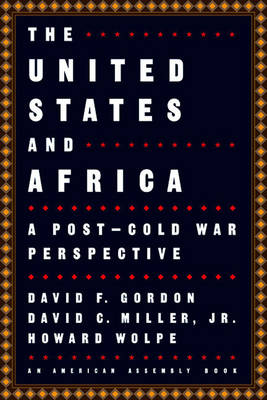 The United States and Africa: A Post-Cold War Perspective - American Assembly Books (Paperback)