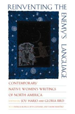 Reinventing the Enemy's Language: Contemporary Native Women's Writings of North America (Paperback)