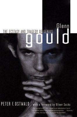 Glenn Gould: The Ecstasy and Tragedy of Genius (Paperback)