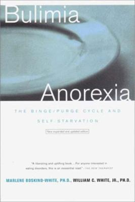 Bulimia/Anorexia: The Binge/Purge Cycle and Self-Starvation (Paperback)