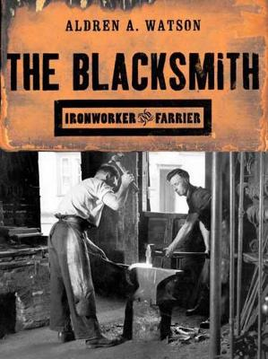 The Blacksmith: Ironworker and Farrier (Paperback)