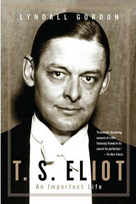 T.S. Eliot: An Imperfect Life (Paperback)