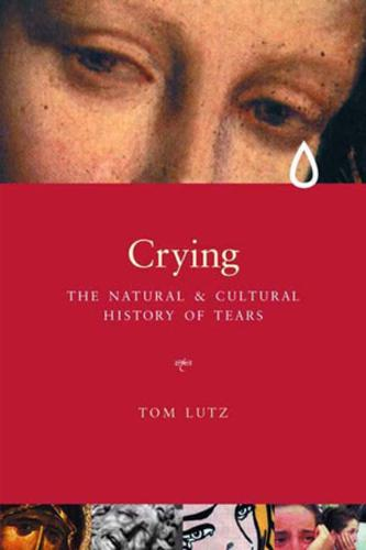 Crying: A Natural and Cultural History of Tears (Paperback)