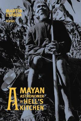 A Mayan Astronomer in Hell's Kitchen: Poems (Paperback)